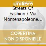 STREETS OF FASHION / VIA MONTENAPOLEONE MI cd musicale di ARTISTI VARI