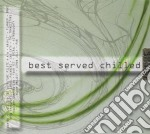 BEST SERVED CHILLED cd musicale di ARTISTI VARI