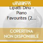 Piano favourites cd musicale di Dinu Lipatti