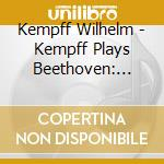 Kempff plays beethoven cd musicale di Wilhelm Kempff