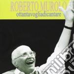Ottantavogliadicantare cd musicale di Roberto Murolo