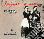 BRIGANTE SE MORE cd musicale di MUSICANOVA
