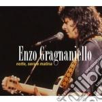 Enzo Gragnaniello - Notte Sera E Matina cd musicale di Enzo Gragnaniello
