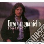 Enzo Gragnaniello - Songh'io cd musicale di Enzo Gragnaniello