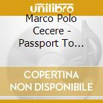 Passport-2cd 07 cd musicale di MARCO POLO CECERE