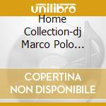 HOME COLLECTION-DJ MARCO POLO CECERE cd musicale di CECERE MARCO POLO