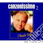 CANZONISSIME 2                            cd musicale di Claudio Villa