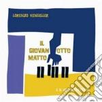 Lorenzo Hengeller - Il Giovanotto Matto cd musicale di Lorenzo Hengeller