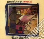Rosa Balistreri - Amuri Senza Amuri cd musicale di Rosa Balistreri