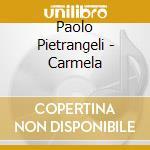 CARMELA (CON AFFETTO)                     cd musicale di Paolo Pietrangeli