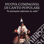 LI SARRACINI ADORANO LU SOLE              cd musicale di NCCP