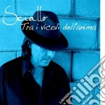 Ciro Sciallo - Tra I Vicoli Dell'anima cd musicale di Ciro Sciallo