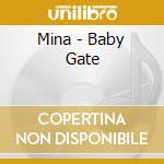 Mina - Baby Gate cd musicale di MINA