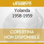 YOLANDA 1958-1959                         cd musicale di DALIDA