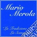 LA TRADIZIONE - LA SCENEGGIATA (BOX 3CD) cd musicale di Mario Merola