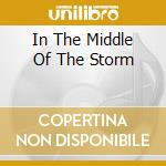 IN THE MIDDLE OF THE STORM cd musicale di DEATH OR GLORY