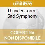 Thunderstorm - Sad Symphony cd musicale di THUNDERSTORM