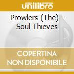 Prowlers, The - Soul Thieves cd musicale di PROWLERS