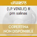 (LP VINILE) 8 pm salinas lp vinile di Carl fath & dj brice
