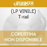 (LP VINILE) T-rail lp vinile di Russo & domydee