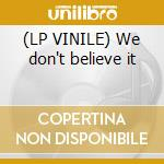 (LP VINILE) We don't believe it lp vinile di Hydra