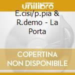 LA PORTA cd musicale di E.CISI/P.PIA/R.DEMO