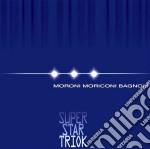 D.Moroni / M.Moriconi / S.Bagnoli - Super Star Triok cd musicale