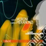 LIVE CONVERSATIONS cd musicale di MORONI/PIERANUNZI