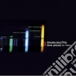 TIME PIECES FOR PIANO cd musicale di AMATO JAZZ TRIO