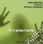 Ron Horton Feat. Antonio Zambrini - It's A Gadget World cd musicale di HORTON RON