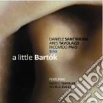 Santimone / Tavolazzi / Paio - A Little Bartok cd musicale di D.santimone/a.tavola