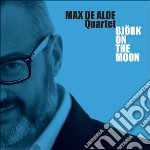 Max De Aloe Quartet - Bjork On The Moon cd musicale di Max de aloe quartet