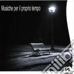 Musiche per proprio tempo cd musicale di Gentili Augusto
