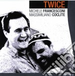Michele Francesconi/mass.coclite - Twice cd musicale di M.francesconi/m.cocl