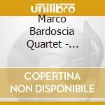 Marco Bardoscia Quartet - Opening cd musicale di M. & petr Bardoscia