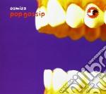 Osmiza - Pop Gossip cd musicale di Osmiza