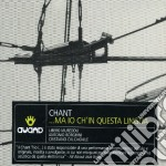 Chant - Ma Io Ch In Questa Lingua cd musicale di CHANT
