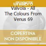 VENUS 69 cd musicale di VALVOLA & DJ SPECTRA