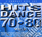 Hits Dance 70-80 Vol.2 cd musicale di ARTISTI VARI