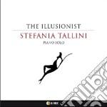 Stefania Tallini - The Illusionist - Piano Solo cd musicale di Stefania Tallini