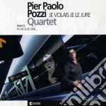 Pier Paolo Pozzi - Je Volais Je Le Jure cd musicale di Pozzi pier paolo