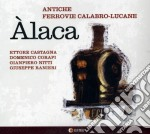 Antiche Ferrovie Calabro Lucane - Alaca cd musicale di Ferrovie Antiche