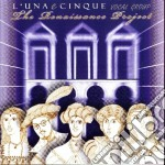 L'Una E Cinque - The Renaissance Project cd musicale di L'una e cinque