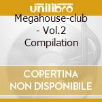 Megahouse-club - Vol.2 Compilation cd musicale