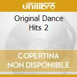 Original dance hits 2 cd musicale