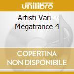 Artisti Vari - Megatrance 4 cd musicale di ARTISTI VARI
