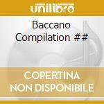 BACCANO COMPILATION cd musicale di ARTISTI VARI