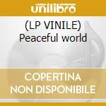 (LP VINILE) Peaceful world lp vinile di Panama