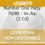 NUMBER ONE PARTY 70's-80's/2CDx1 cd musicale di ARTISTI VARI