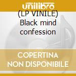 (LP VINILE) Black mind confession lp vinile di Wave Atlantic